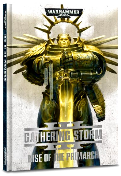 Warhammer 40K: Gathering Storm - Rise of the Primarch
